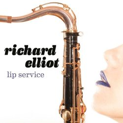 Richard Elliot - Lip Service (2014)