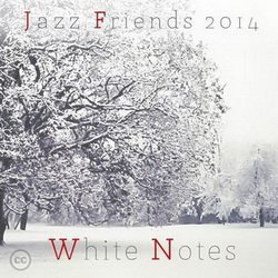Jazz Friends - White Notes (2014)