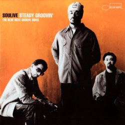 Soulive - Steady Groovin' (2005)