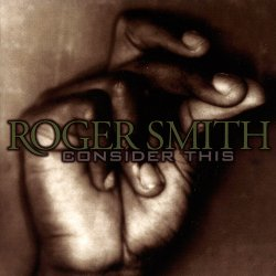 Roger Smith - Consider This (2000)