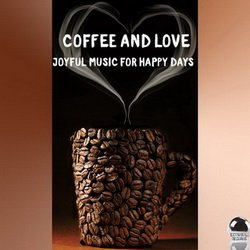 VA - Coffee and Love (Joyful Music for Happy