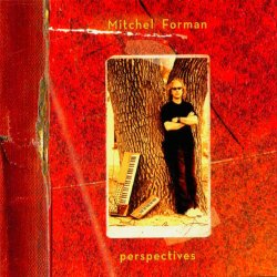 Mitchel Forman - Perspectives (2006)