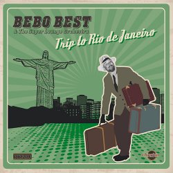 Bebo Best & The Super Lounge Orchestra - Trip To