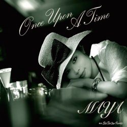 Maya - Once Upon A Time (2009)