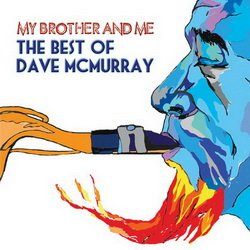 Dave McMurray - My Brother And Me - The Best Of