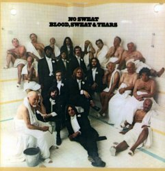 Blood, Sweat & Tears - No Sweat (1973) (2005)