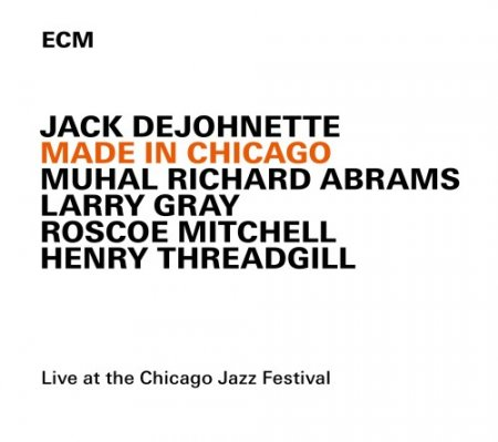 Jack DeJohnette - Made in Chicago (2015)