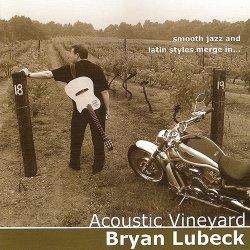Bryan Lubeck - Acoustic Vineyard