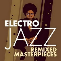 VA - Electro Jazz (Remixed Masterpieces) (2015)
