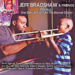 Jeff Bradshaw & Friends - Home: One Special Night At The Kimmel Center (2015)