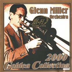Glenn Miller Orchestra - Golden Collection (2000)