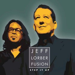 Jeff Lorber Fusion - Step It Up (2015)