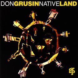 Don Grusin - Native Land (1993)