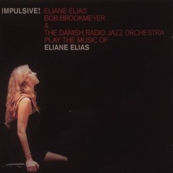 Eliane Elias, Bob Brookmeyer & The Danish Radio Jazz Orchestra - Impulsive! (1997)