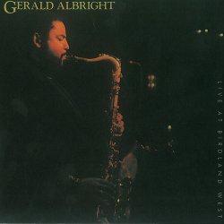 Gerald Albright - Live At Birdland West (1991)