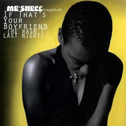 Me'Shell NdegeOcello - If That's Your Boyfriend (He Wasn't Last Night) (1993)
