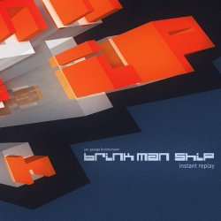 Brink Man Ship - Instant Replay (2011)