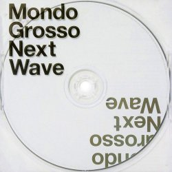 Mondo Grosso - Next Wave (2003)