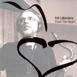 Pat LaBarbera - From The Heart (2001)