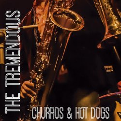 The Tremendous - Churros & Hot Dogs (2016)