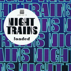 Night Trains - Loaded (2013)