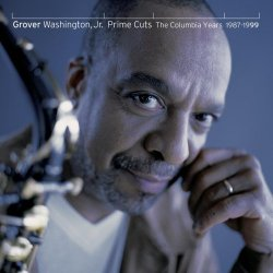 Grover Washington, Jr. - Prime Cuts: The Columbia Years 1987-1999 (1999)