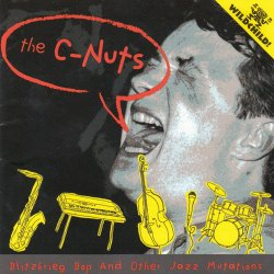 The C-Nuts - Blitzkrieg Bop & Other Jazz Mutations (2000)