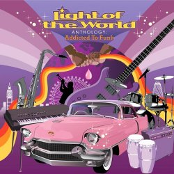 Light Of The World - Anthology: Addicted To Funk (2006)