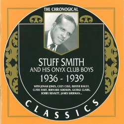 Stuff Smith and His Onyx Club Boys - The Chronological Classics: 1936-1939