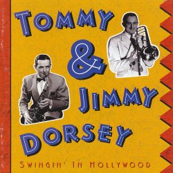 Tommy & Jimmy Dorsey - Swingin' In Hollywood (1998)