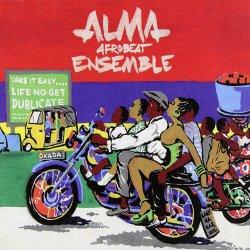 Alma Afrobeat Ensemble - Life No Get Dublicate (2014)