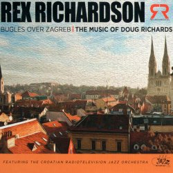 Rex Richardson - Bugles Over Zagreb: The Music Of