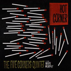 The Five Corners Quintet Featuring Mark Murphy - Hot Corner (2008)