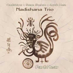 Nadishana Trio - Far&Near (2013)
