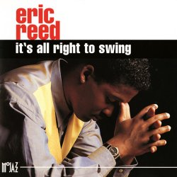 Eric Reed - It's All Right To Swing (1993)