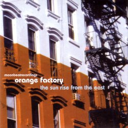 Orange Factory - The Sun Rise From The East (2004)