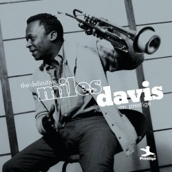 Miles Davis - The Definitive Miles Davis On Prestige (2011)