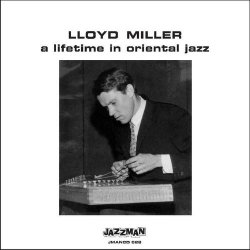 Lloyd Miller - A Lifetime In Oriental Jazz (2009)