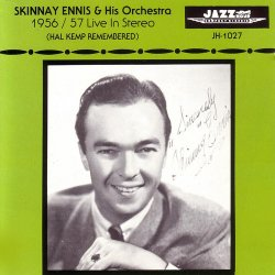 Skinnay Ennis & His Orchestra - 1956/57 Live In Stereo (Hal Kemp Remembered) (1992)