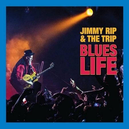 Jimmy Rip and the Trip - Blues Life (2016)