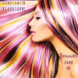 Konstantin Klashtorni - Smooth Jazz III (2016)