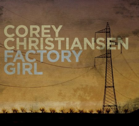 Corey Christiansen - Factory Girl (2016)