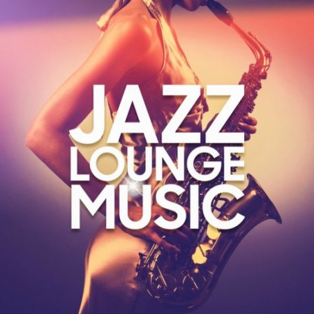 VA - Jazz Lounge Music (2016)