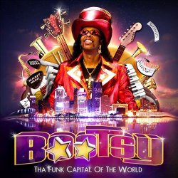 Bootsy Collins - Tha Funk Capital Of The World (2011)