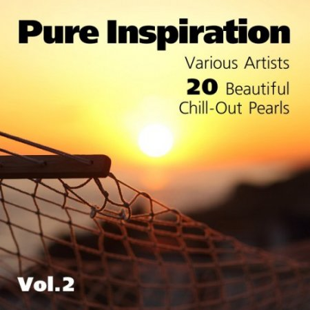 VA - Pure Inspiration: 20 Beautiful Chill-Out Pearls Vol.2 (2016)