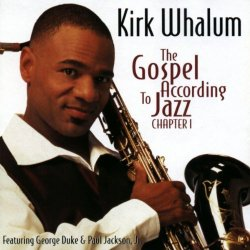 Kirk Whalum - The Gospel According To Jazz Chapter 1 (1998)