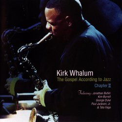 Kirk Whalum - The Gospel According To Jazz Chapter 2 (2002)