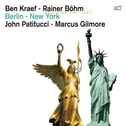 Ben Kraef & Rainer Bohm - Berlin - New York (2011)