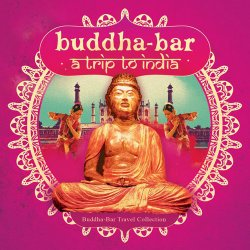 Buddha-Bar: Trip To India (2016)