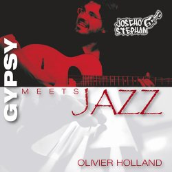 Joscho Stephan & Olivier Holland - Gypsy Meets